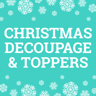Christmas Decoupage & Toppers