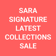 Sara Signature Latest Collections Sale